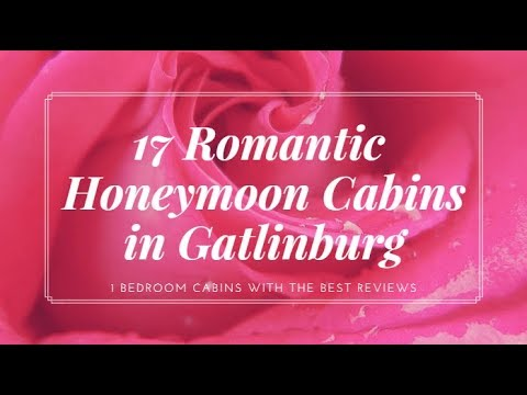 Gatlinburg Honeymoon Cabins with Excellent Reviews