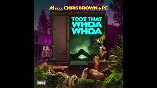 A1 feat. Chris Brown & PC (Chrishan) - Toot That Whoa Whoa (Remix)