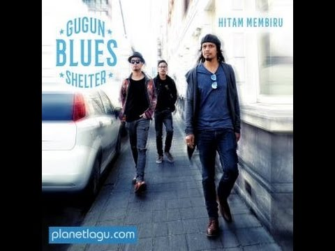 GUGUN BLUES SHELTER - HITAM MEMBIRU (FULL ALBUM)