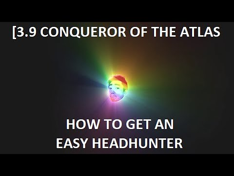 [3.9 Conquerors of the Atlas] Easiest Way for New Players to Get a Headhunter