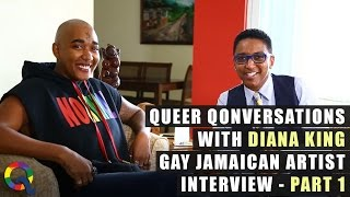 Queer Qonversations with Diana King- Gay Jamaican Artist Interview - Part 1