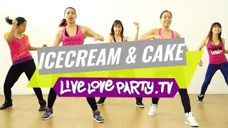 Ice Cream and Cake - Mega Mix 48 | Zumba Fitness | Live Love Party