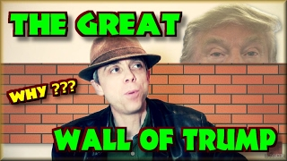 The Great Wall of Trump - RANT !