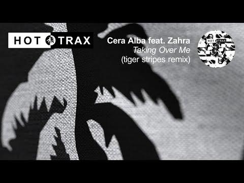 Cera Alba feat Zahra - Taking Over Me (Tiger Stripes Remix)