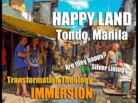 Happy Land, Tondo, Manila | Documentary | Final Output for Transformation Theology by Reloj, SGT