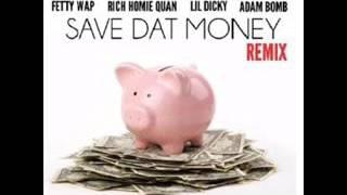 Lil Dicky Feat. Fetty Wap & Rich Homie Quan - Save Dat Money (Adam Bomb Remix)