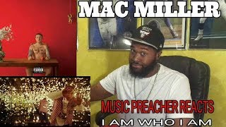 MUSIC PREACHER REACTS | Mac Miller - I Am Who Am (Killin' Time) [Ft. Niki Randa] -REACTION