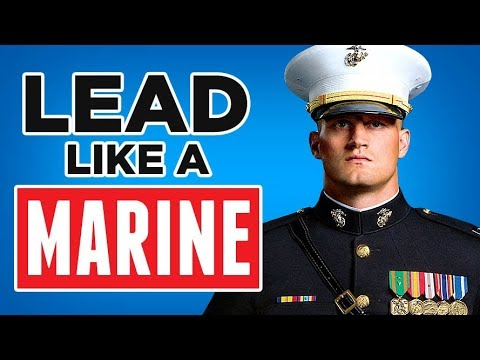 10 USMC Leadership Principles EVERY Man Should Know | Lead LIKE A Marine