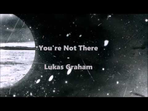 Lukas Graham - You're Not There (Lyric Video)