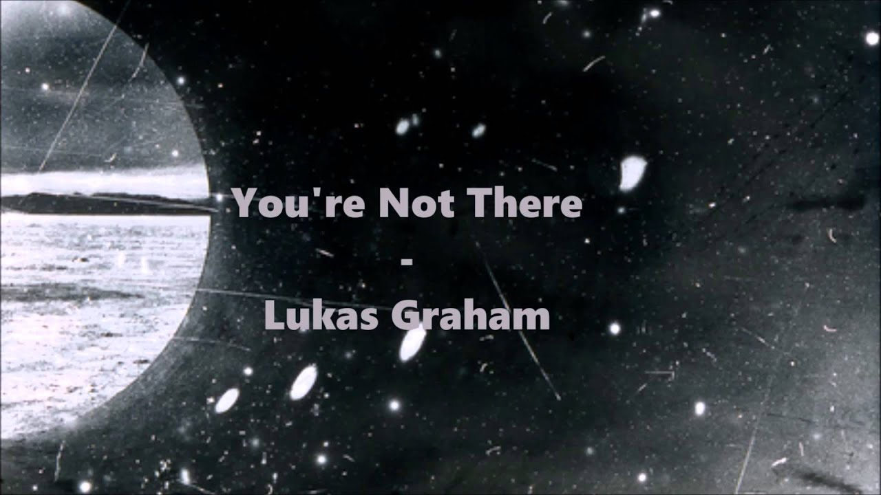 lukas-graham-youre-not-there-lyric-video-peppercollee