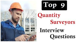 Top 9 quantity surveyors interview questions answers
