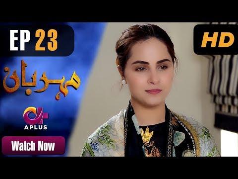 Meherbaan - Episode 23 - A Plus ᴴᴰ Drama