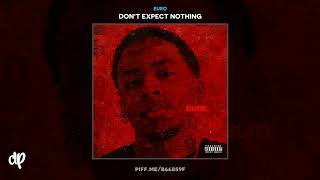 euro - What I Need [Don't Expect Nothing]