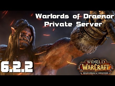 How To Make a WoW Private Server 6.2.2 - Warlords of Draenor