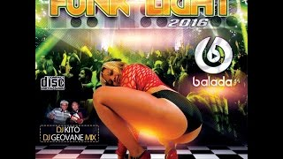CD Funk Light 2016 - Balada G4 (Dj Kito e Dj Geovane Mix)