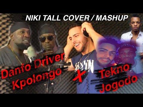 Tekno X Danfo Driver - Jogodo x Kpolongo (Niki Tall Cover/Mashup)