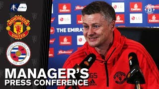 Manager's Press Conference | Manchester United v Reading | Ole Gunnar Solskjaer | Emirates FA Cup