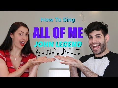 How to Sing: ALL OF ME – John Legend – Singing Lesson