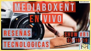 MediaBoxEnt en Vivo #81 - Reseñas tecnologicas