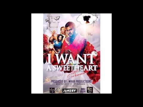 I Want A Sweetheart (Chutney Soca 2017)