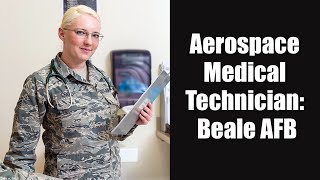 Aerospace Medical Technician: Beale AFB