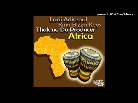Ladi Adiosoul, King Bizza Keys, Thulane Da Producer-Africa (Remastered Mix)