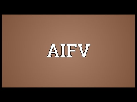 AIFV Meaning