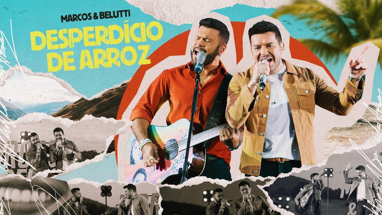 Marcos & Belutti - Desperdício De Arroz (Em Qualquer Lugar)