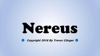How To Pronounce Nereus
