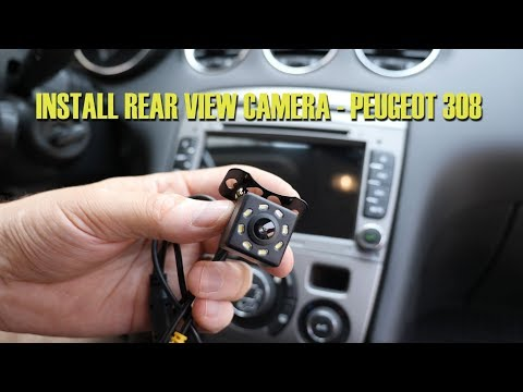 Installing rear view camera – Peugeot 308