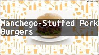 Recipe Manchego-Stuffed Pork Burgers