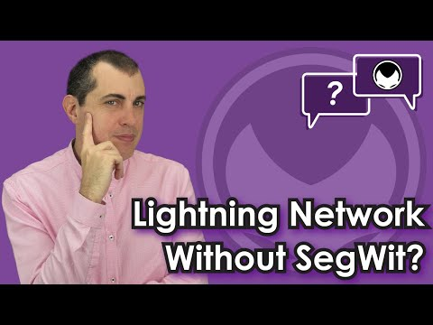 Bitcoin Q&A: Lightning Network without SegWit?