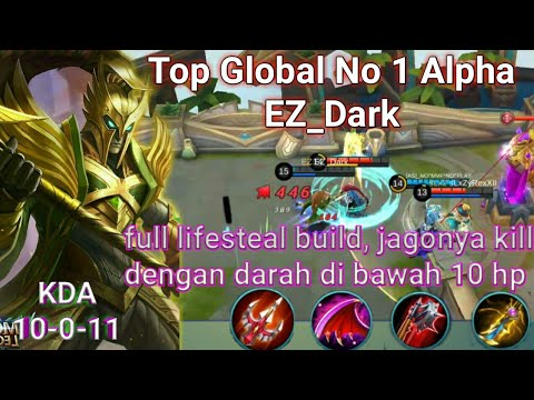 Top Global No 1 Alpha, EZ_Dark,  last stand kill with build lifesteal, mobile legend