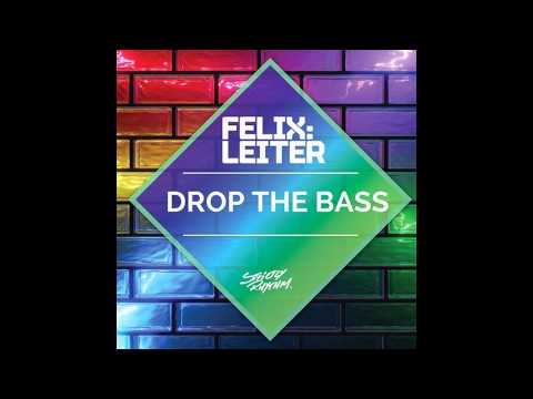 Felix Leiter - Drop The Bass (Original Mix)