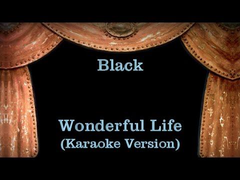 Black - Wonderful Life - Lyrics (Karaoke Version)