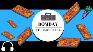 Shevy - Bombay feat Dr. love x Bigg Slim (official Music Video)