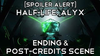 'Half-Life: Alyx' Ending & Post-credits Scene [SPOILER ALERT]