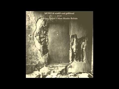 Mono & world's end girlfriend - Palmless Prayer/ Mass Murder Refrain