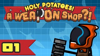 Spud Jokes For Days - Let's Play Holy Potatoes! A Weapon Shop?! - Part 1 [Impressions & Gameplay]