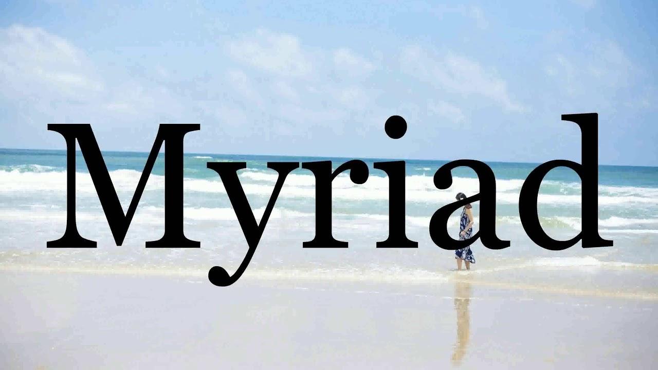 How To Pronounce Myriad🌈🌈🌈🌈🌈🌈Pronunciation Of Myriad - YouTube