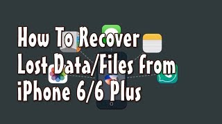 Top 3 Ways to Recover Lost Data from iPhone 6 or 6 Plus