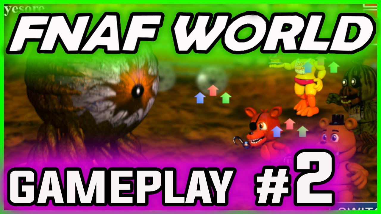 FNAF WORLD GAMEPLAY PART 2 | SECRET Characters! | FNAF ...