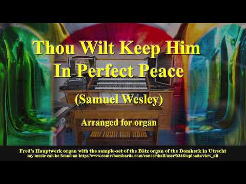 Thou Wilt Keep Him In Perfect Peace, Samuel Wesley