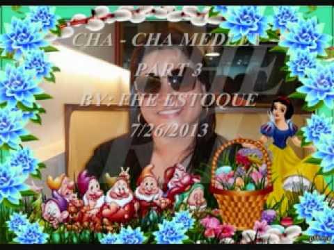 """CHA - CHA MEDLEY PART 3 by: """" fe estoque """""""