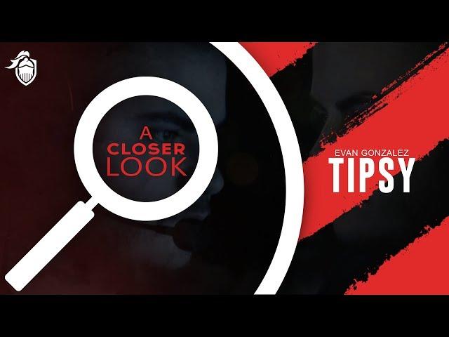 A Closer Look | Tipsy