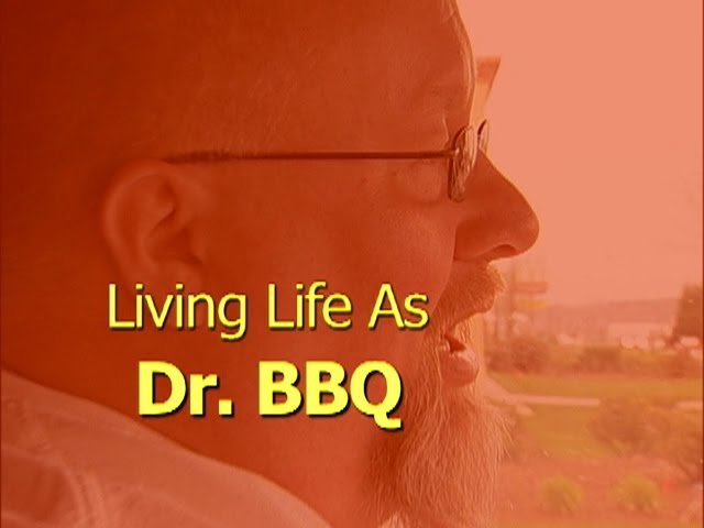 Living Life as Dr BBQ