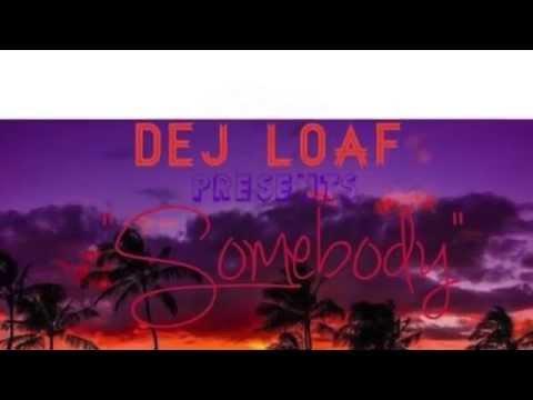 Dej Loaf    Somebody   Lyric Video #TopShelFF