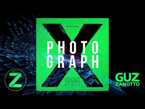 Ed Sheeran - Photograph (Guz Zanotto Remix)