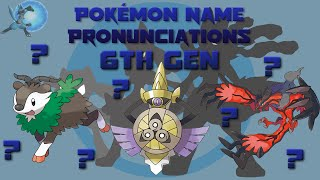 pokmon name pronunciations 6th gen