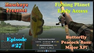 Fishing Planet - Episode #27:  Butterfly Peacock Bass - Major XP!
